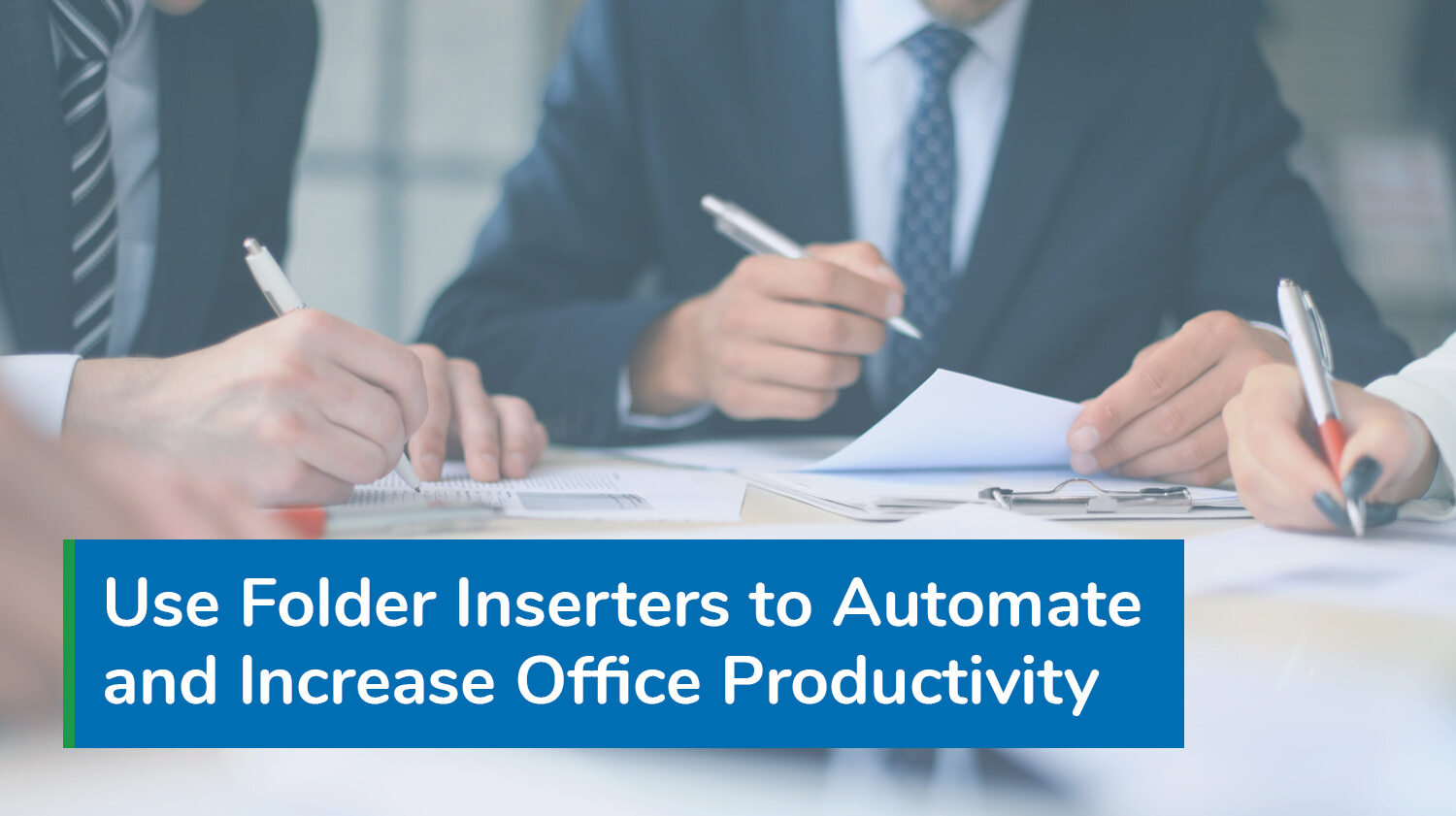 use folder inserters to automate and increase office productivity