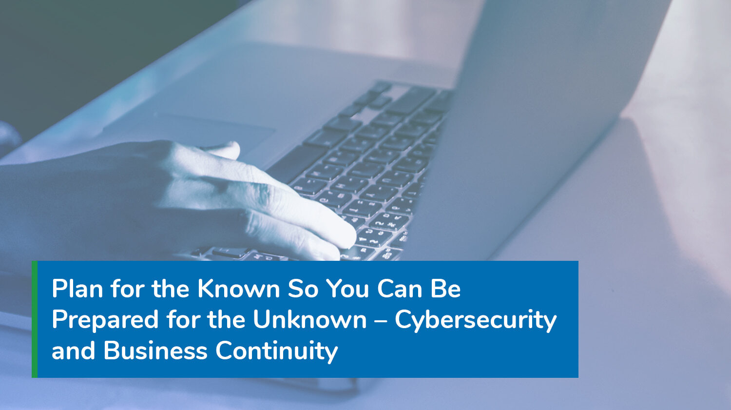 Cybersecurity and business continuity