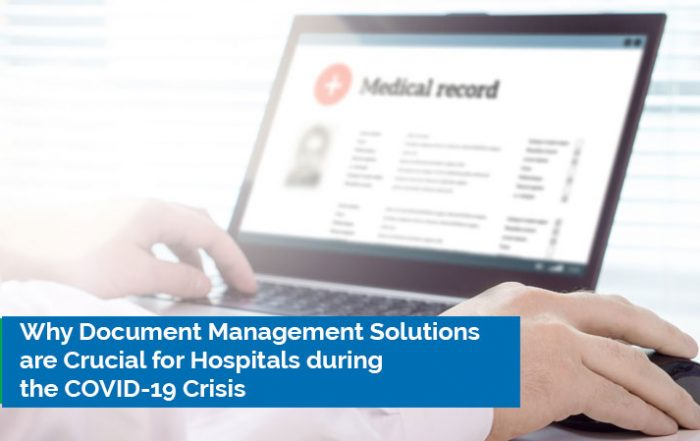 Why document management solutions are crucial for hospitals during the COVID19 crisis