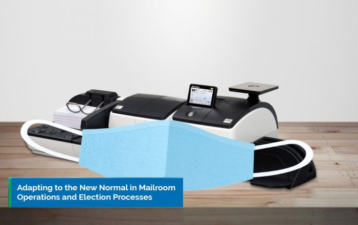 Adapting to the new normal in mailroom operations and election processes