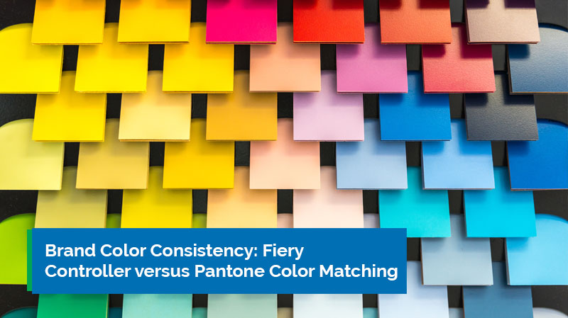 Brand Color Consistency Fiery Controller versus Pantone Color Matching